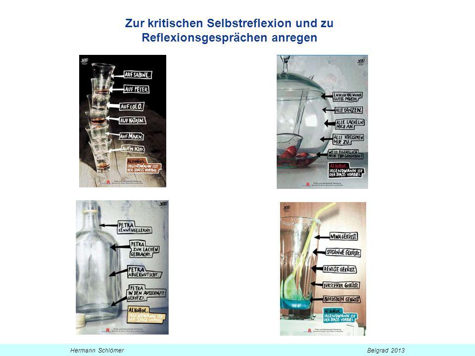 Durch Abstinenzverpflichtungen alternative Erfahrungen zum Suchtmittelgebrauch ermöglichen Hermann Schlömer Belgrad 2013