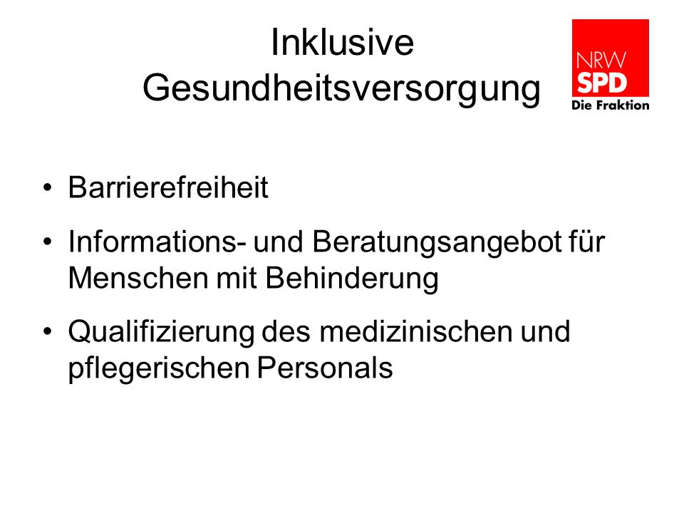 Inklusive Gesundheitsversorgung Barrierefreiheit Informations- und Beratungsangebot für Menschen mit Behinderung Qualifizierung des medizinischen und