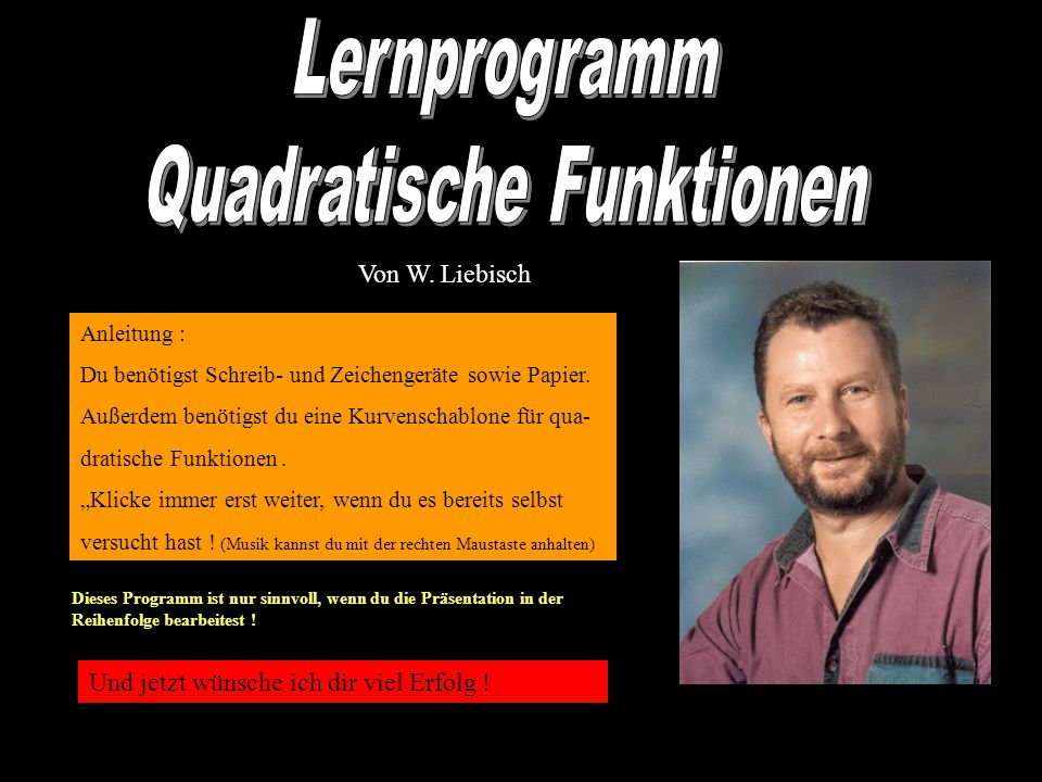 Von W.Liebisch Anleitung : Du benötigst Schreib- und Zeichengeräte sowie Papier.