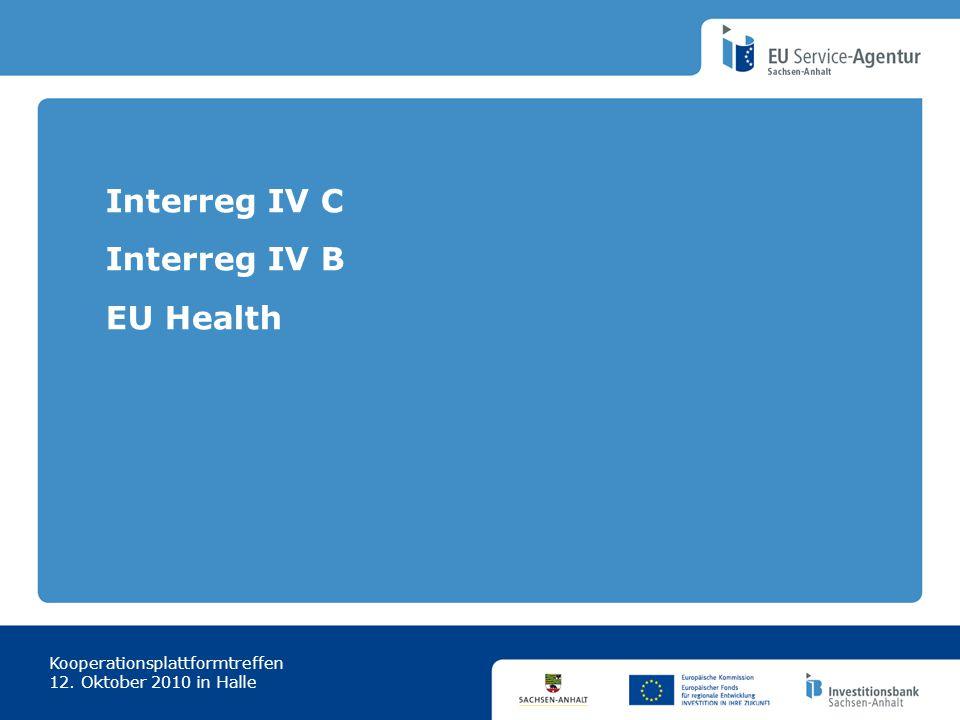 Interreg IV C Interreg IV B EU Health Kooperationsplattformtreffen 12. Oktober 2010 in Halle
