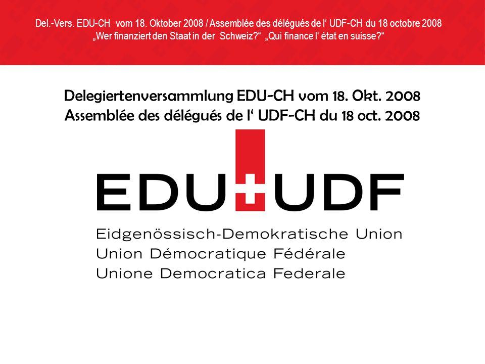 Delegiertenversammlung EDU-CH vom 18. Okt. 2008 Assemblée des délégués de l UDF-CH du 18 oct.