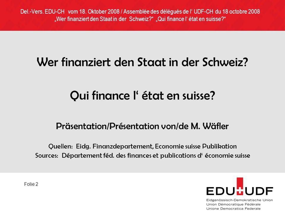 Wer finanziert den Staat in der Schweiz. Qui finance l état en suisse.