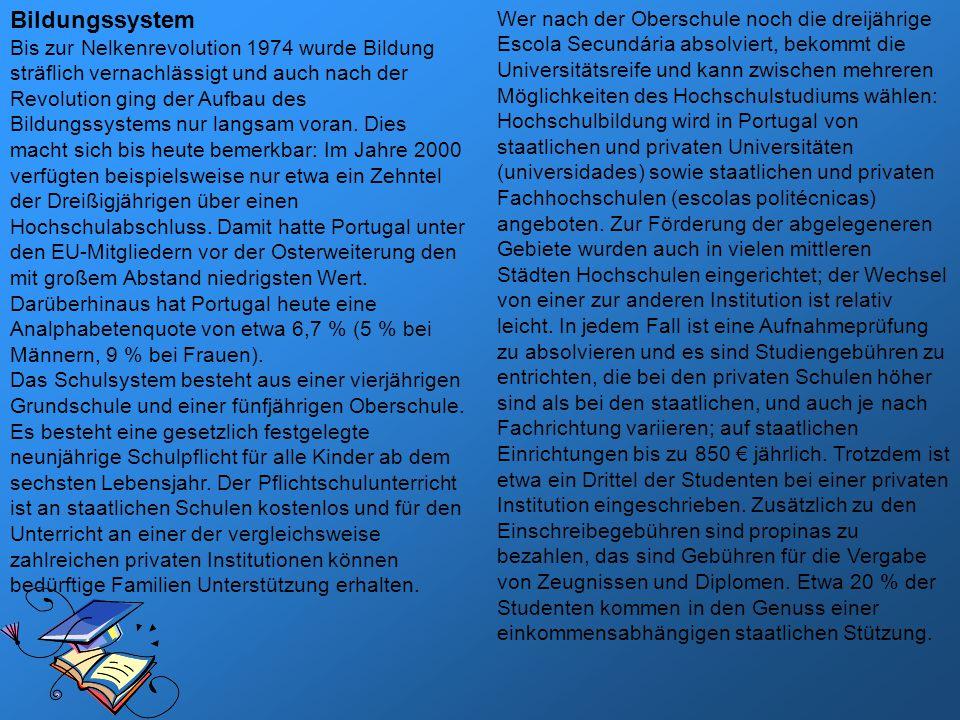 Bildungssystem Bis zur Nelkenrevolution 1974 wurde Bildung sträflich vernachlässigt und auch nach der Revolution ging der Aufbau des Bildungssystems nur langsam voran.
