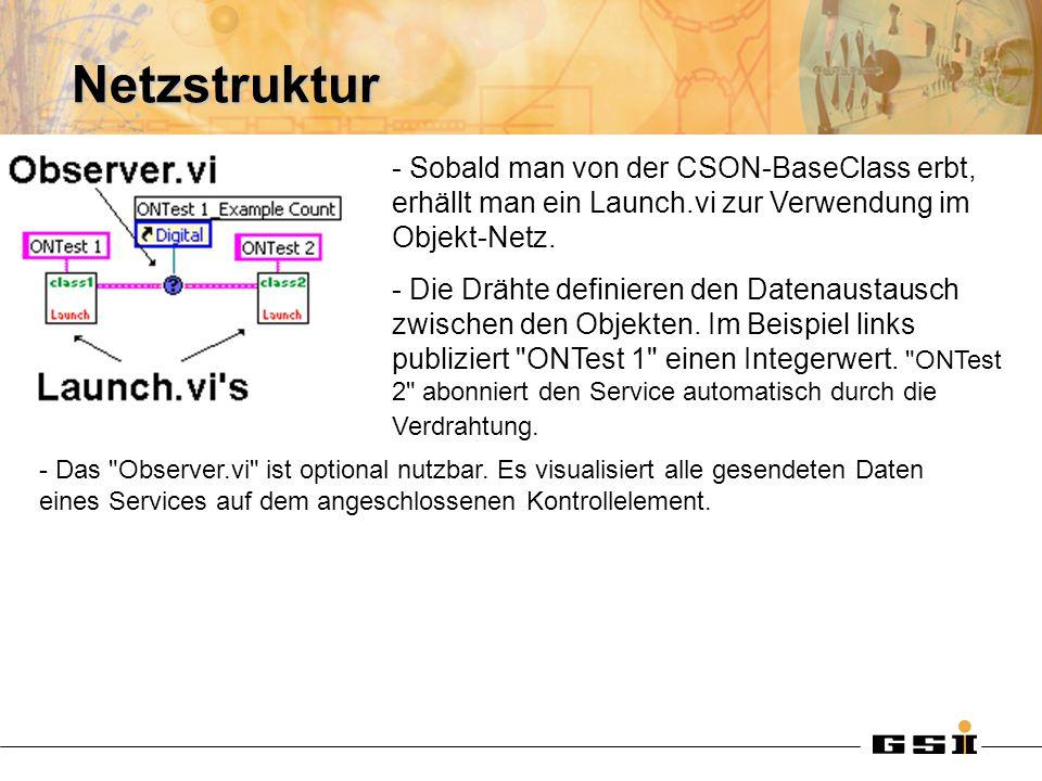 - Sobald man von der CSON-BaseClass erbt, erhällt man ein Launch.vi zur Verwendung im Objekt-Netz.