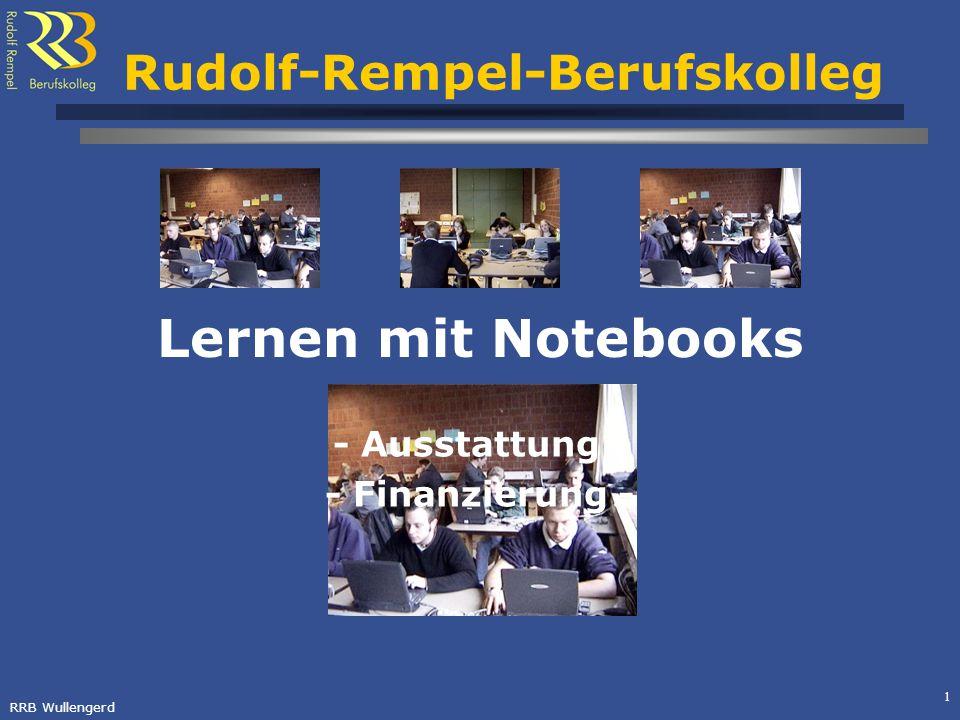 RRB Wullengerd 1 Rudolf-Rempel-Berufskolleg Lernen mit Notebooks - Ausstattung - - Finanzierung -
