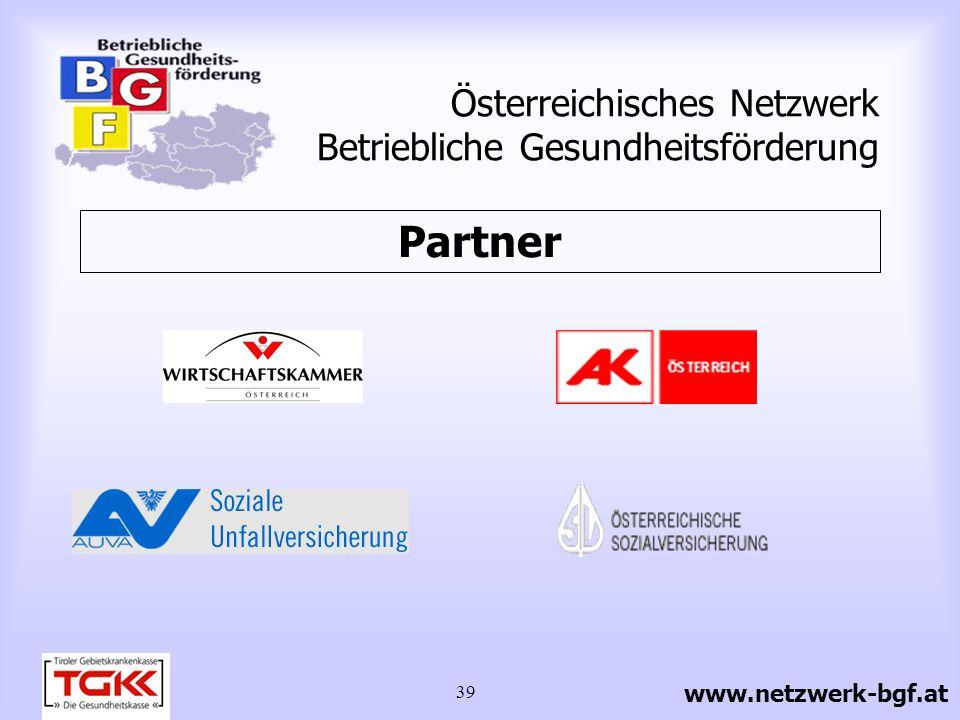 39 Österreichisches Netzwerk Betriebliche Gesundheitsförderung Partner www.netzwerk-bgf.at