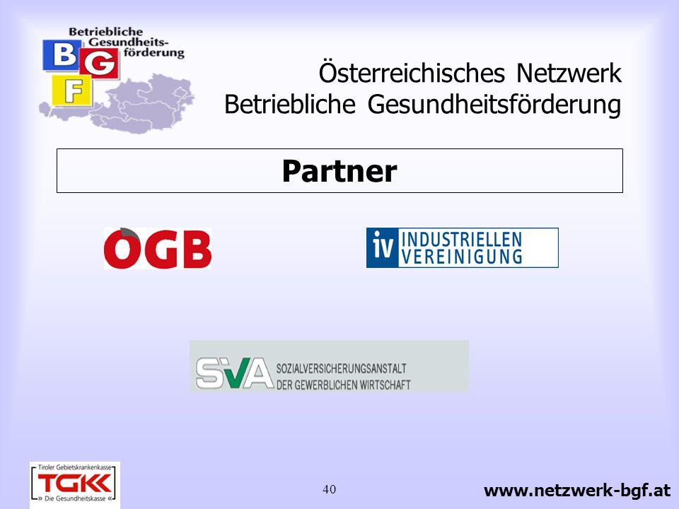40 Österreichisches Netzwerk Betriebliche Gesundheitsförderung Partner www.netzwerk-bgf.at