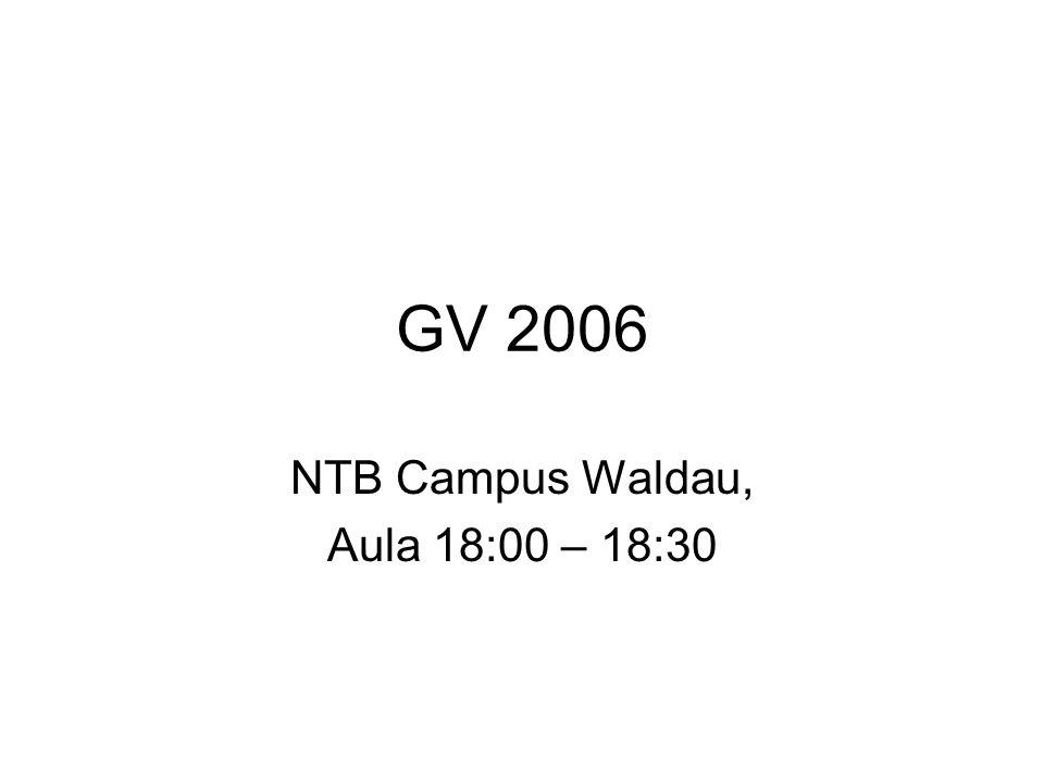 GV 2006 NTB Campus Waldau, Aula 18:00 – 18:30