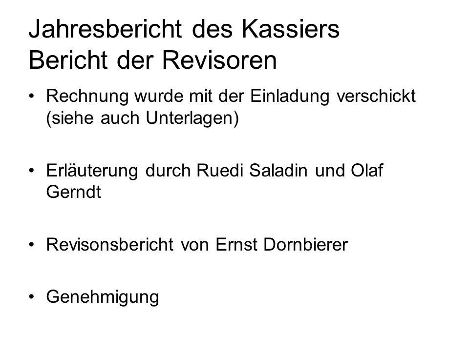 Jahresbericht des Kassiers Bericht der Revisoren Rechnung wurde mit der Einladung verschickt (siehe auch Unterlagen) Erläuterung durch Ruedi Saladin u