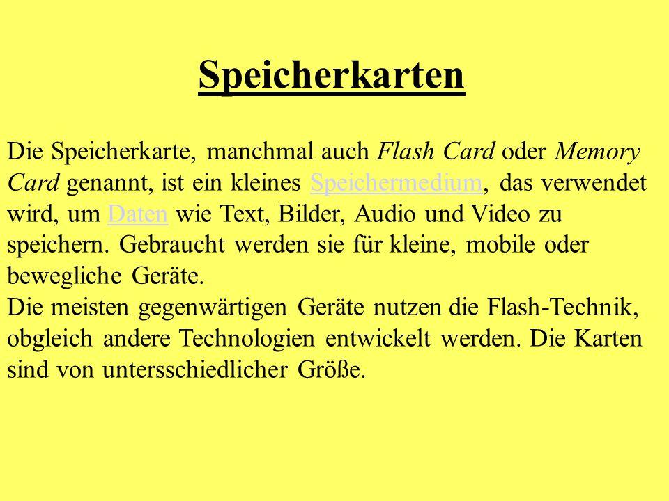 Die Speicherkarte, manchmal auch Flash Card oder Memory Card genannt, ist ein kleines Speichermedium, das verwendet wird, um Daten wie Text, Bilder, A