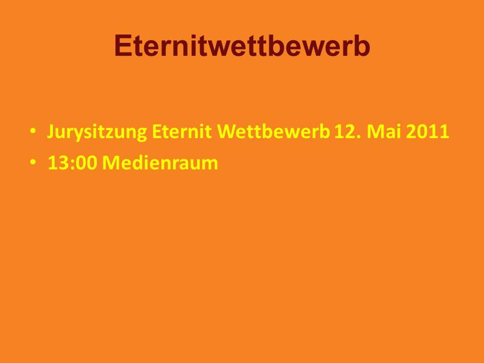 Eternitwettbewerb Jurysitzung Eternit Wettbewerb 12. Mai 2011 13:00 Medienraum