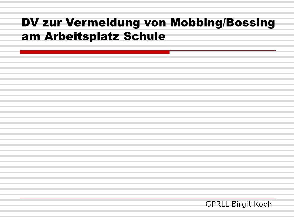GPRLL Birgit Koch DV zur Vermeidung von Mobbing/Bossing am Arbeitsplatz Schule