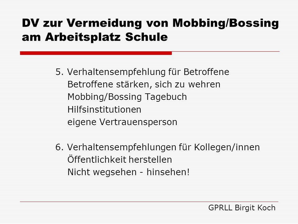 5. Verhaltensempfehlung für Betroffene Betroffene stärken, sich zu wehren Mobbing/Bossing Tagebuch Hilfsinstitutionen eigene Vertrauensperson 6. Verha