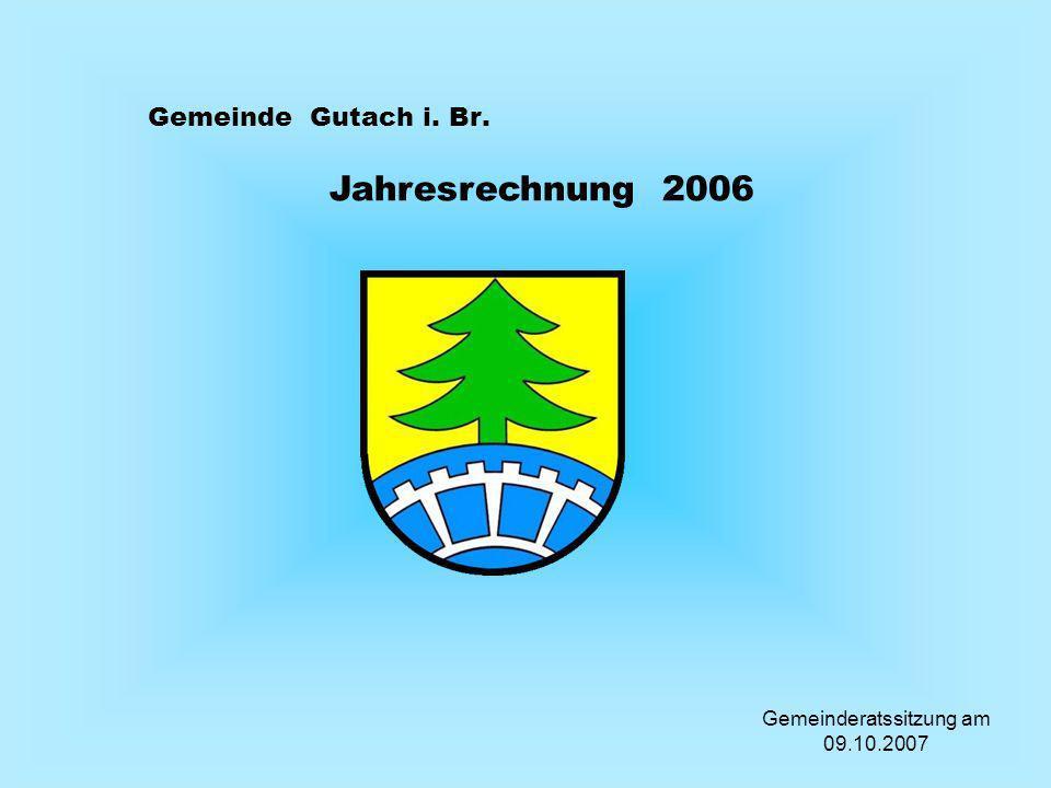 Gemeinde Gutach i. Br. Jahresrechnung 2006 Gemeinderatssitzung am 09.10.2007
