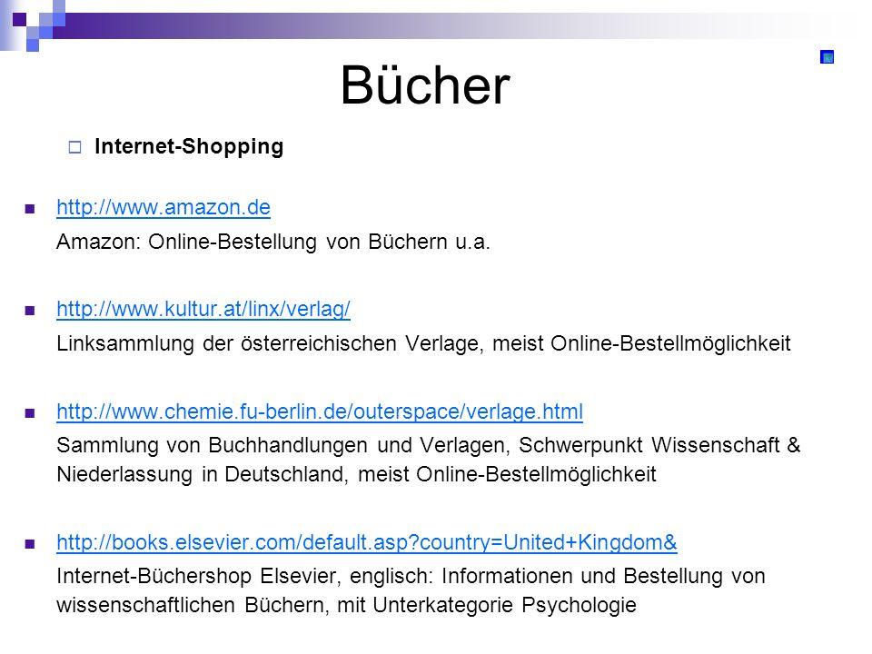 Bücher Internet-Shopping http://www.amazon.de Amazon: Online-Bestellung von Büchern u.a. http://www.kultur.at/linx/verlag/ Linksammlung der österreich