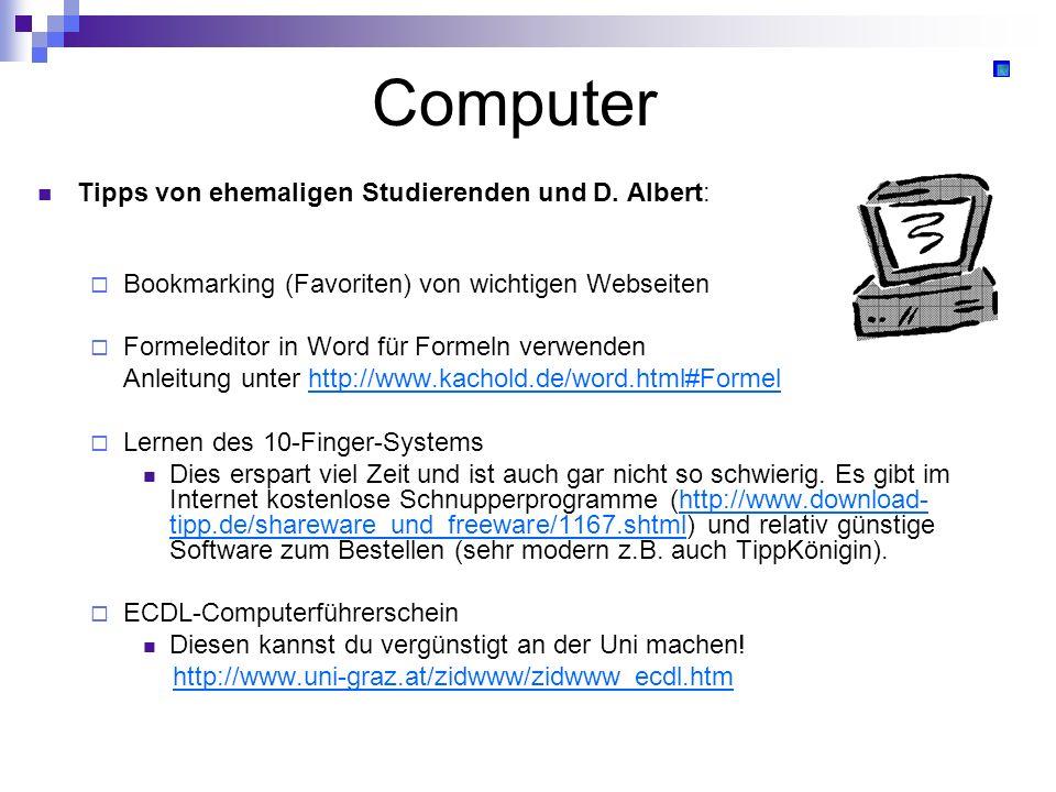 Computer Tipps von ehemaligen Studierenden und D. Albert: Bookmarking (Favoriten) von wichtigen Webseiten Formeleditor in Word für Formeln verwenden A