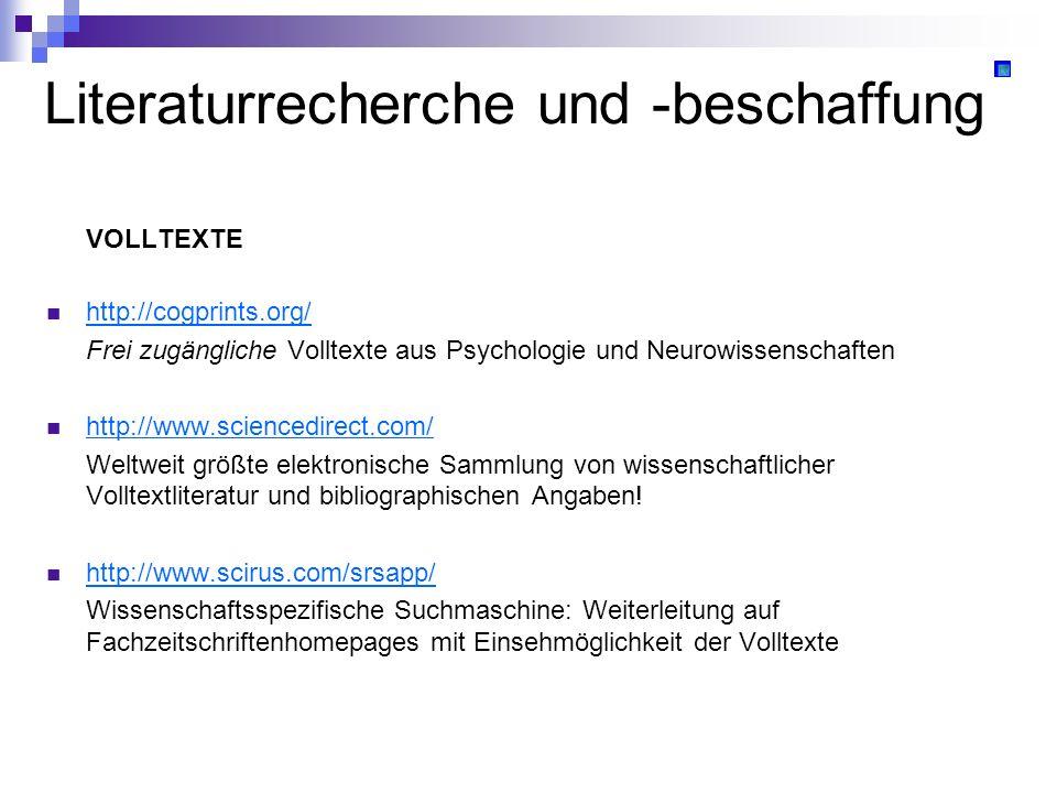 Literaturrecherche und -beschaffung VOLLTEXTE http://cogprints.org/ Frei zugängliche Volltexte aus Psychologie und Neurowissenschaften http://www.scie
