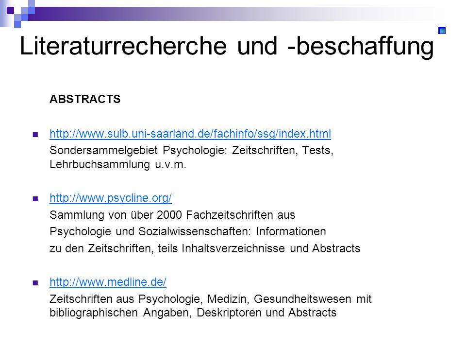 Literaturrecherche und -beschaffung ABSTRACTS http://www.sulb.uni-saarland.de/fachinfo/ssg/index.html Sondersammelgebiet Psychologie: Zeitschriften, T