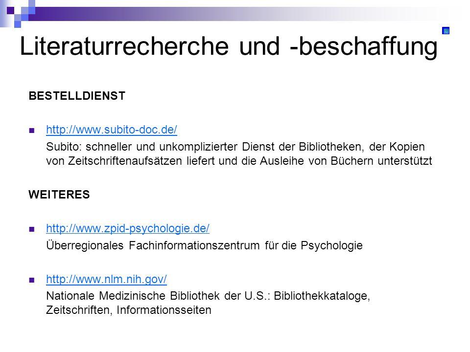 Literaturrecherche und -beschaffung BESTELLDIENST http://www.subito-doc.de/ Subito: schneller und unkomplizierter Dienst der Bibliotheken, der Kopien
