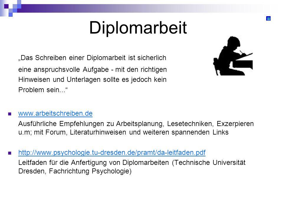 Diplomarbeit Das Schreiben einer Diplomarbeit ist sicherlich eine anspruchsvolle Aufgabe - mit den richtigen Hinweisen und Unterlagen sollte es jedoch