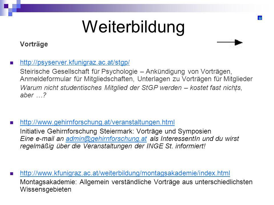 Weiterbildung Vorträge http://psyserver.kfunigraz.ac.at/stgp/ Steirische Gesellschaft für Psychologie – Ankündigung von Vorträgen, Anmeldeformular für