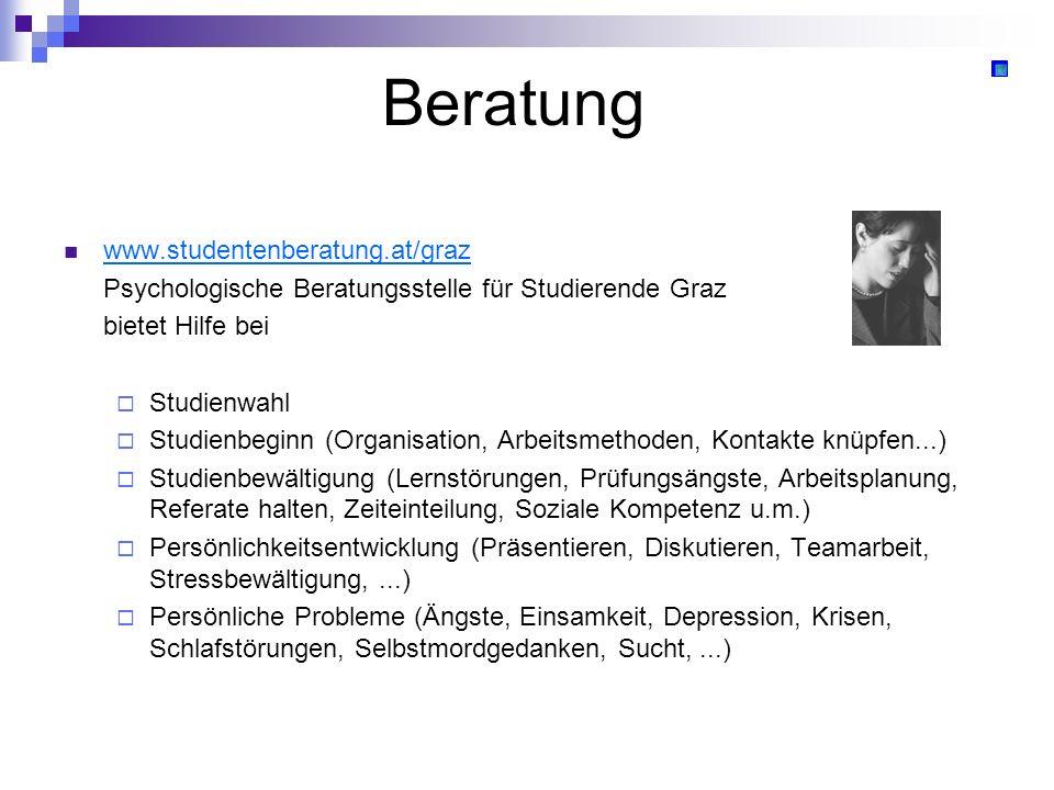 Beratung www.studentenberatung.at/graz Psychologische Beratungsstelle für Studierende Graz bietet Hilfe bei Studienwahl Studienbeginn (Organisation, A