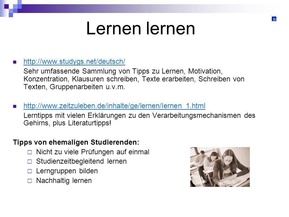 Lernen lernen http://www.studygs.net/deutsch/ Sehr umfassende Sammlung von Tipps zu Lernen, Motivation, Konzentration, Klausuren schreiben, Texte erar