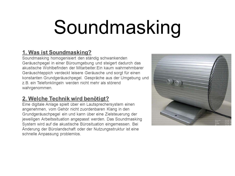 Soundmasking 1. Was ist Soundmasking? Soundmasking homogenisiert den ständig schwankenden Geräuschpegel in einer Büroumgebung und steigert dadurch das