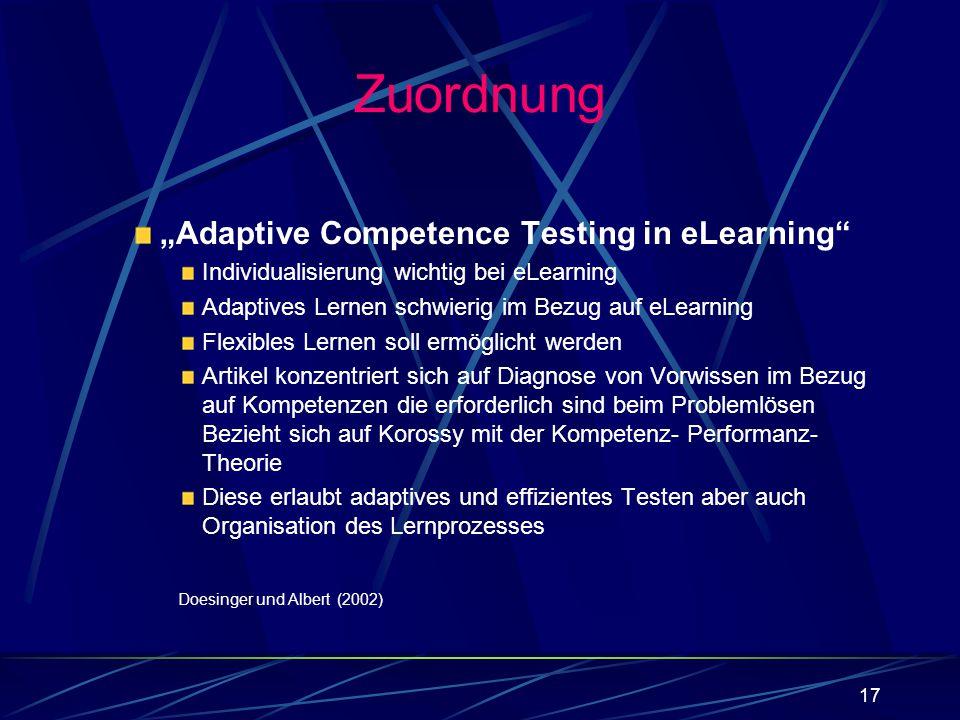 17 Zuordnung Adaptive Competence Testing in eLearning Individualisierung wichtig bei eLearning Adaptives Lernen schwierig im Bezug auf eLearning Flexi