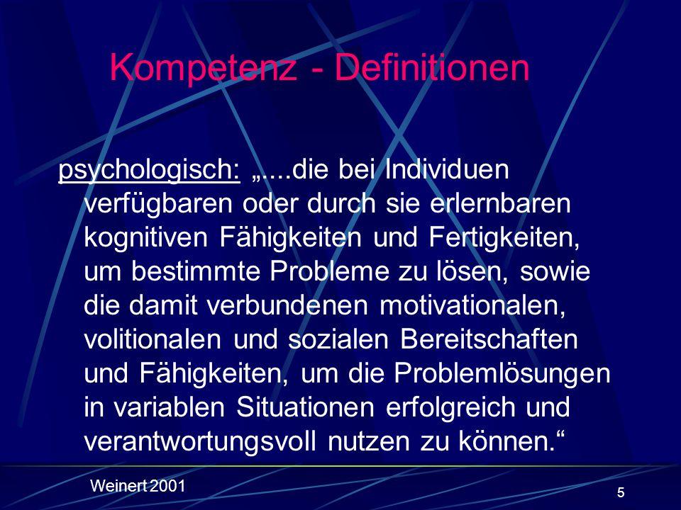 5 psychologisch:....die bei Individuen verfügbaren oder durch sie erlernbaren kognitiven Fähigkeiten und Fertigkeiten, um bestimmte Probleme zu lösen,