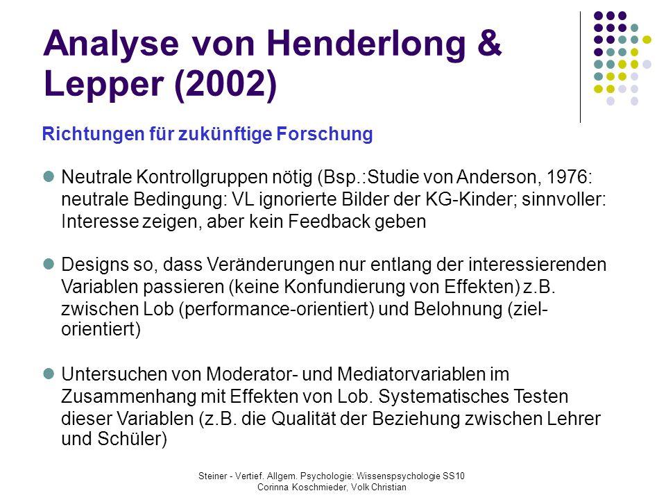 Analyse von Henderlong & Lepper (2002) Steiner - Vertief. Allgem. Psychologie: Wissenspsychologie SS10 Corinna Koschmieder, Volk Christian Richtungen