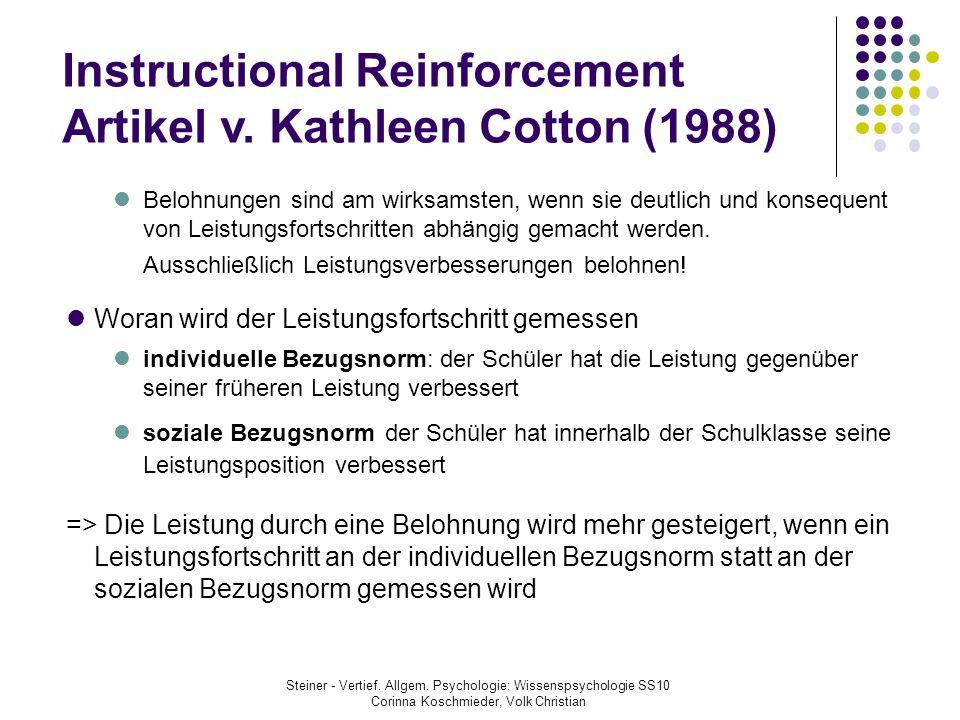 Instructional Reinforcement Artikel v. Kathleen Cotton (1988) Belohnungen sind am wirksamsten, wenn sie deutlich und konsequent von Leistungsfortschri