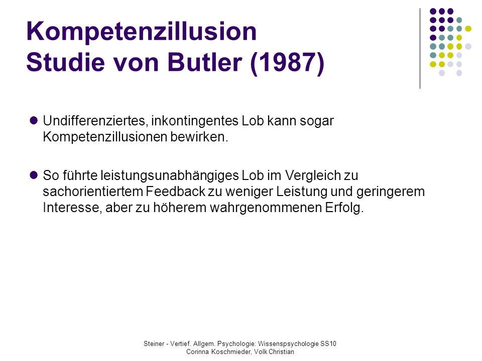 Kompetenzillusion Studie von Butler (1987) Undifferenziertes, inkontingentes Lob kann sogar Kompetenzillusionen bewirken. So führte leistungsunabhängi