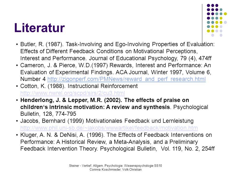 Literatur Steiner - Vertief. Allgem. Psychologie: Wissenspsychologie SS10 Corinna Koschmieder, Volk Christian Butler, R. (1987). Task-Involving and Eg