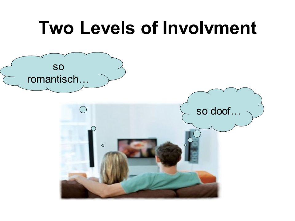 Two Levels of Involvment so doof… so romantisch…