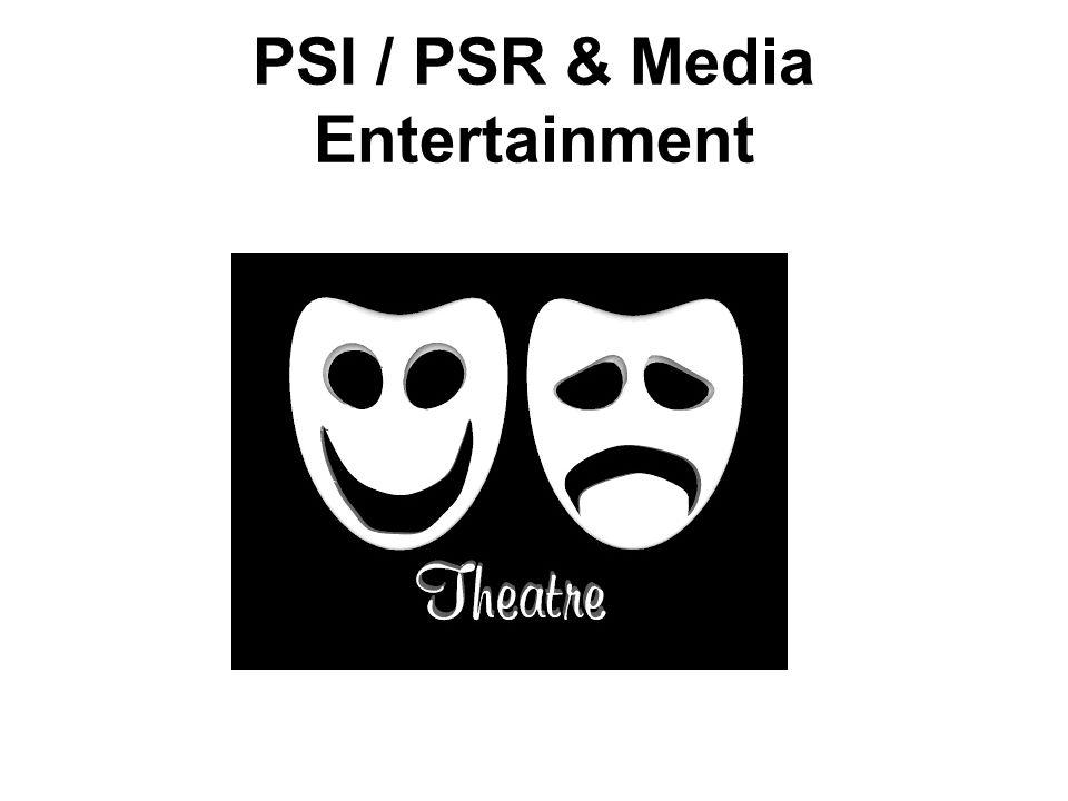 PSI / PSR & Media Entertainment