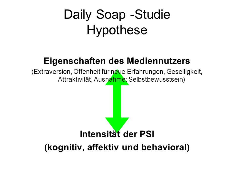 Daily Soap -Studie Hypothese Eigenschaften des Mediennutzers (Extraversion, Offenheit für neue Erfahrungen, Geselligkeit, Attraktivität, Ausnahme: Sel