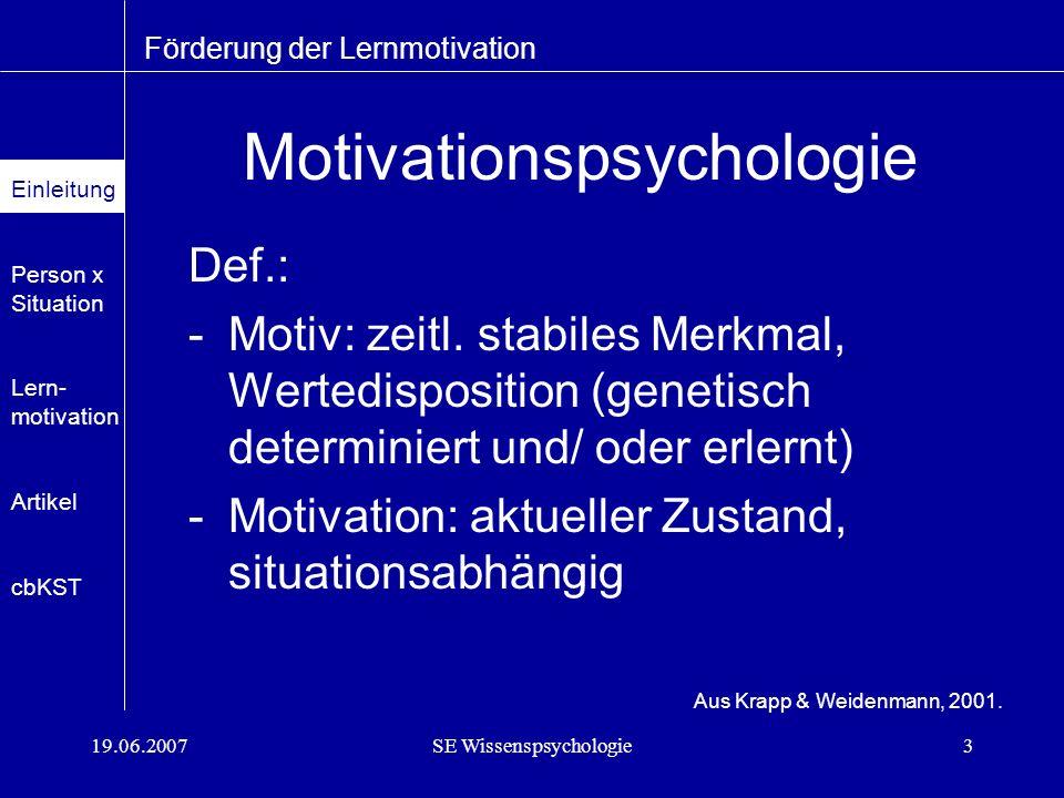 19.06.2007SE Wissenspsychologie14 Motivationstechniken zur Steigerung der...