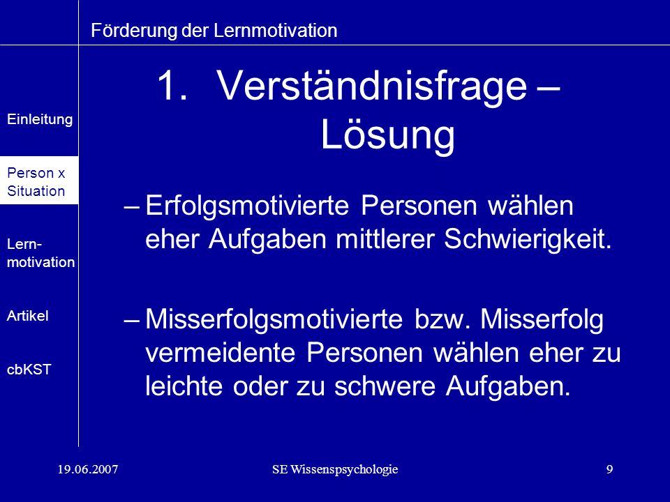 19.06.2007SE Wissenspsychologie10 Förderung der Lernmotivation Aus Rheinberg, 1995.