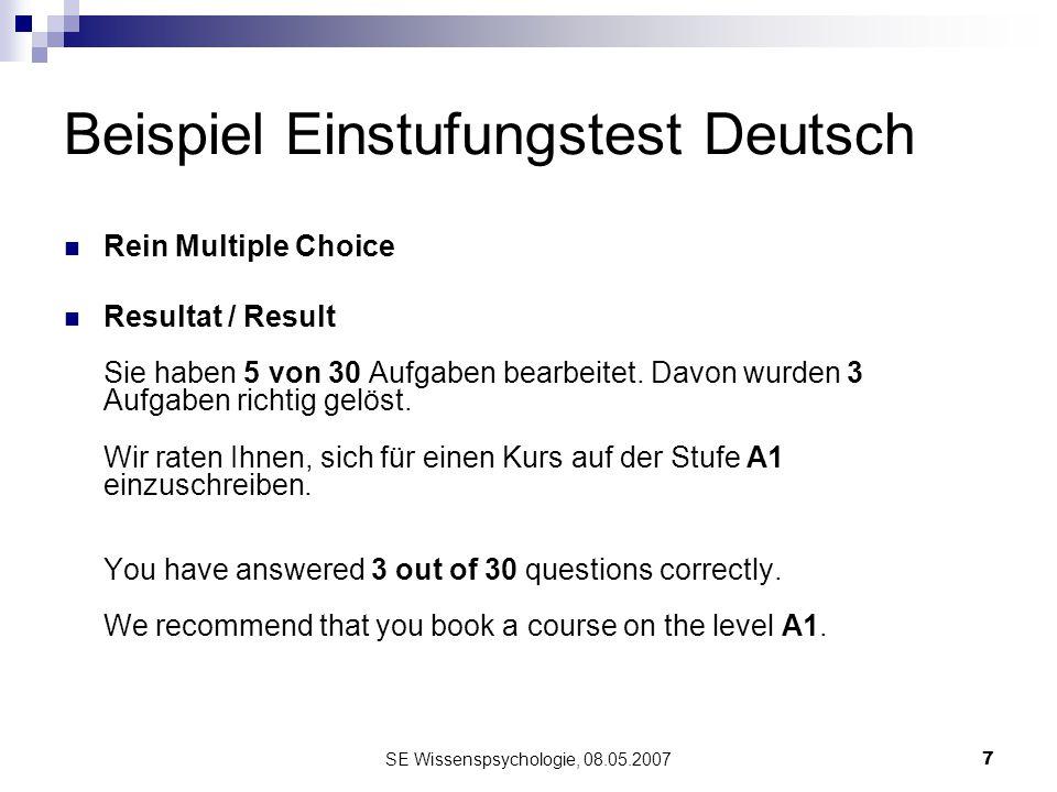 SE Wissenspsychologie, 08.05.20077 Beispiel Einstufungstest Deutsch Rein Multiple Choice Resultat / Result Sie haben 5 von 30 Aufgaben bearbeitet. Dav