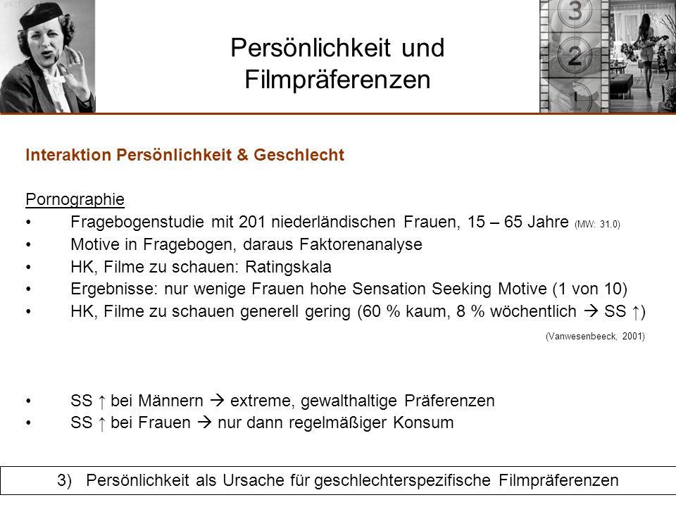 Persönlichkeit und Filmpräferenzen Zusammenfassung & Kritik Biologische Fundierung von SS, was ist allerdings mit anderen Konstrukten .