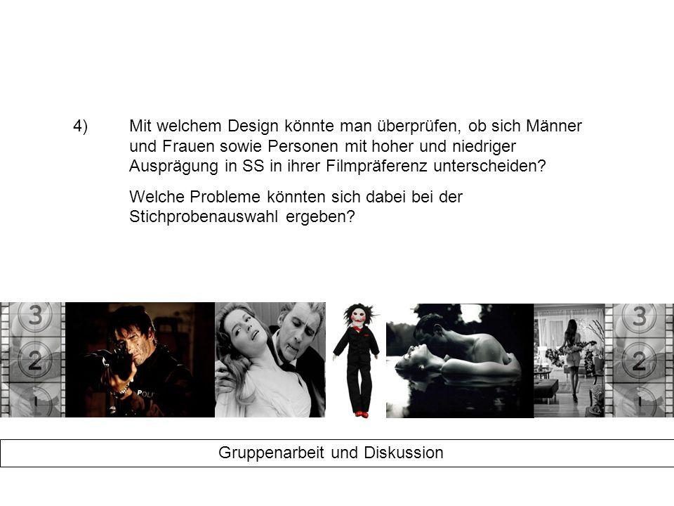 Persönlichkeit und Filmpräferenzen 3) Persönlichkeit als Ursache für geschlechterspezifische Filmpräferenzen Sensation Seeking (SS) hochniedrig Geschlecht Männer Frauen