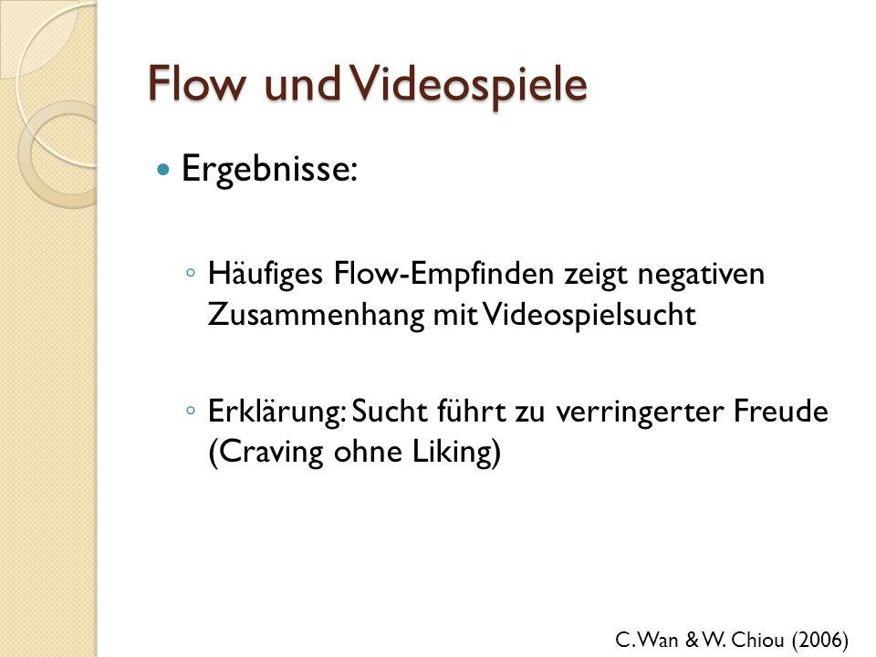 Flow und Videospiele Ergebnisse: Häufiges Flow-Empfinden zeigt negativen Zusammenhang mit Videospielsucht Erklärung: Sucht führt zu verringerter Freud