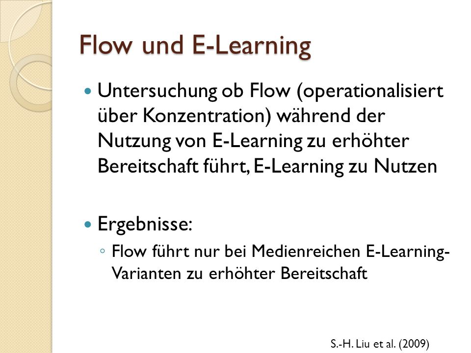 Flow und E-Learning Untersuchung ob Flow (operationalisiert über Konzentration) während der Nutzung von E-Learning zu erhöhter Bereitschaft führt, E-L