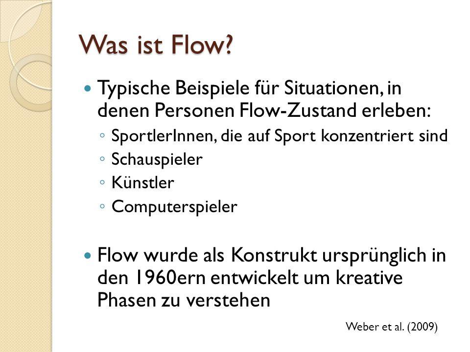 Was ist Flow? Typische Beispiele für Situationen, in denen Personen Flow-Zustand erleben: SportlerInnen, die auf Sport konzentriert sind Schauspieler