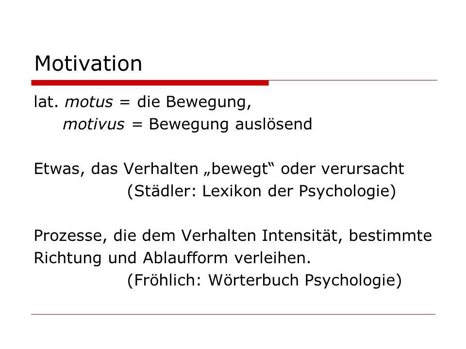 Definition: Motivation bezeichnet in den Humanwissenschaften einen Zustand des Organismus, der die Richtung und die Energetisierung des aktuellen Verhaltens beeinflusst.