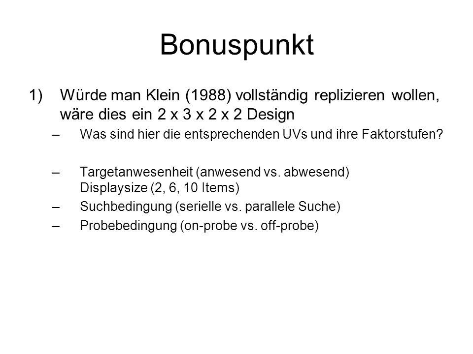 Bonuspunkt 1)Würde man Klein (1988) vollständig replizieren wollen, wäre dies ein 2 x 3 x 2 x 2 Design –Was sind hier die entsprechenden UVs und ihre