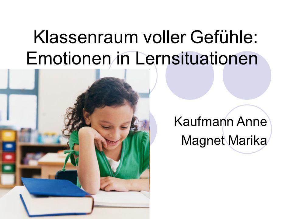 Klassenraum voller Gefühle: Emotionen in Lernsituationen Kaufmann Anne Magnet Marika