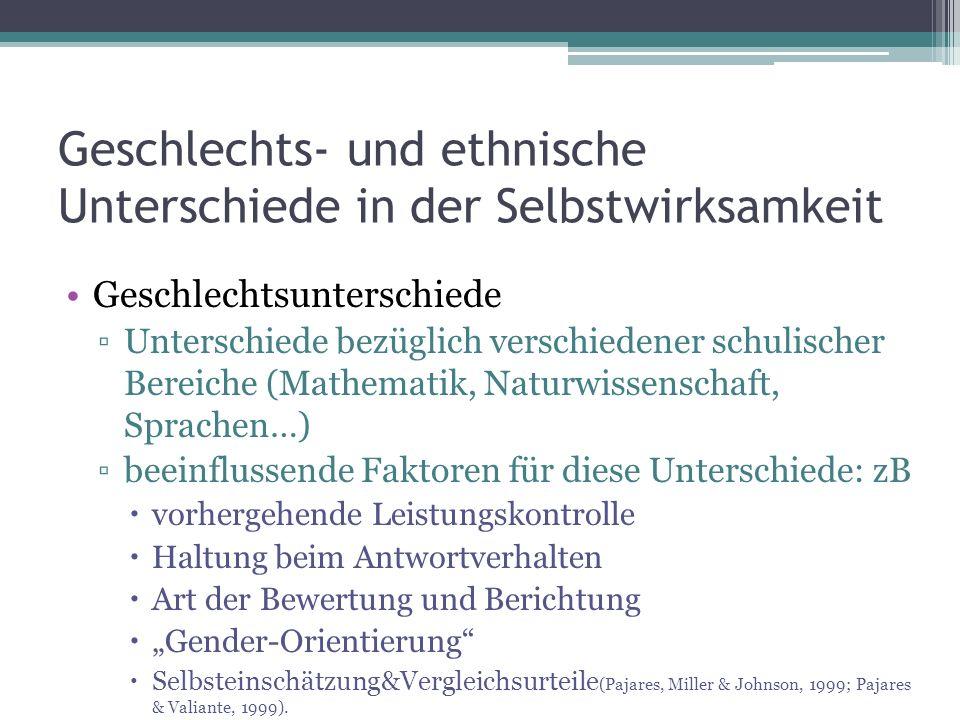 Geschlechts- und ethnische Unterschiede in der Selbstwirksamkeit Geschlechtsunterschiede Unterschiede bezüglich verschiedener schulischer Bereiche (Ma