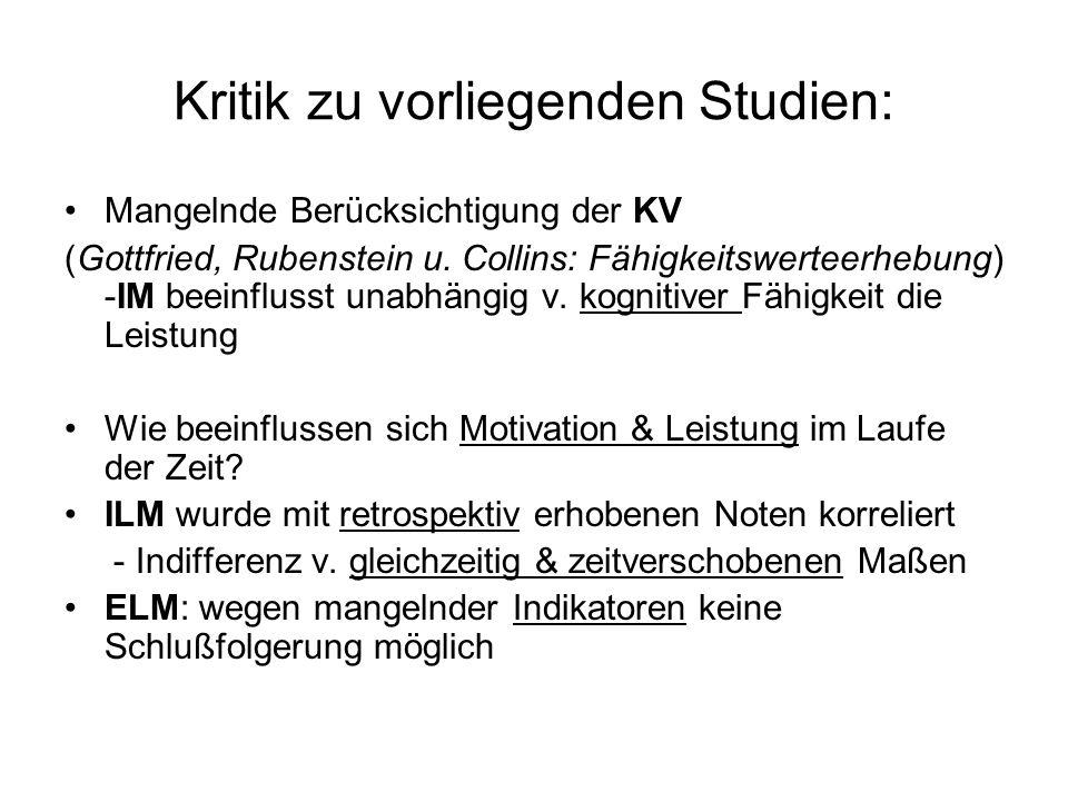 Kritik zu vorliegenden Studien: Mangelnde Berücksichtigung der KV (Gottfried, Rubenstein u. Collins: Fähigkeitswerteerhebung) -IM beeinflusst unabhäng